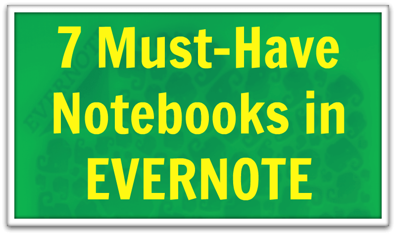 Must have notebooks in evernote why i love evernote pronofoot35fo Choice Image