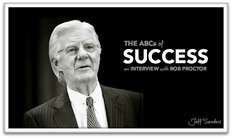 The ABCs of Success with Bob Proctor