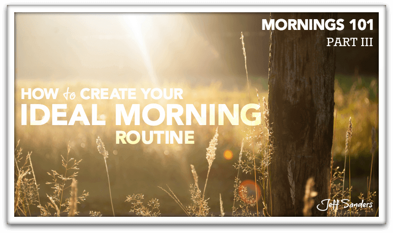 Mornings 101: How to Create Your Ideal Morning Routine