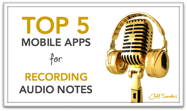 Top 5 Mobile Apps for Recording Audio Notes