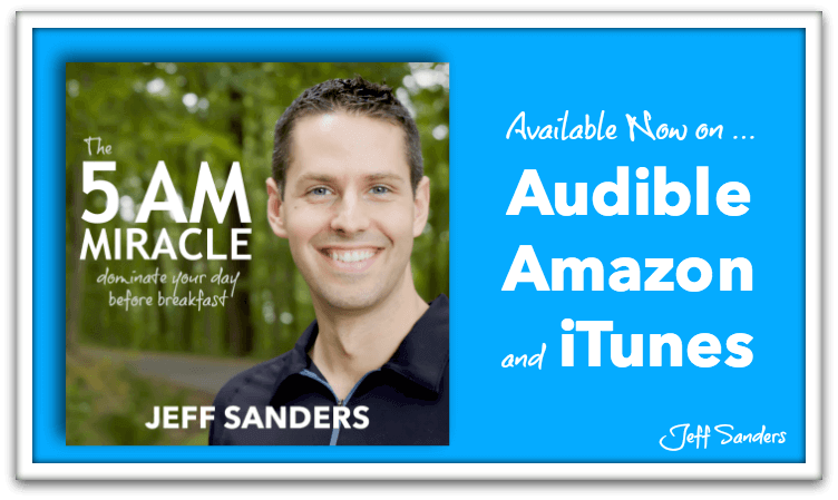 The 5 AM Miracle Audiobook is Here on Audible, Amazon, and iTunes